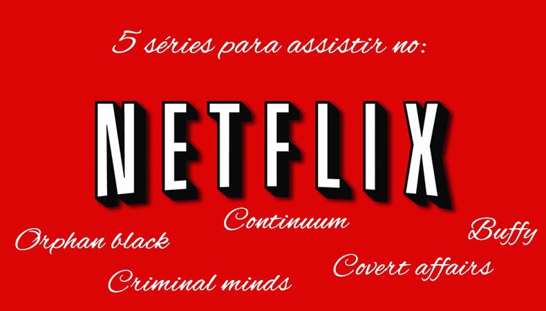 chamada, 5 séries para assistir no Netflix
