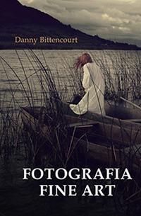 post-fotografia, Brasil ganha o primeiro livro de Fotografia Fine Art