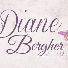 [Parceria] Escritora Diane Bergher – Quando ela chegou