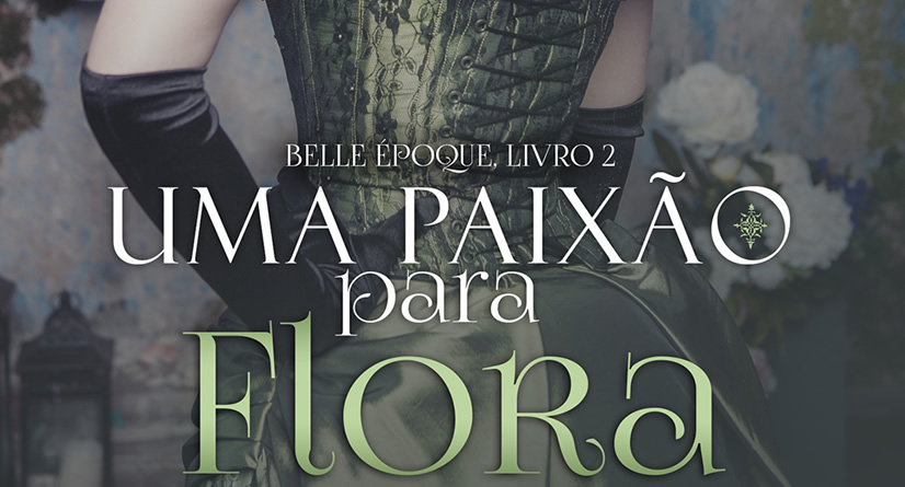 Uma Paixão para Flora